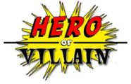 Hero or Villian